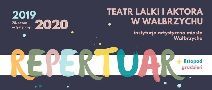 Teatr Lalki i Aktora w Wałbrzychu - listopad i grudzień 2019 r. - repertuar